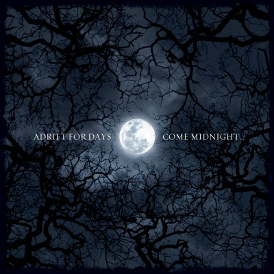 Adrif For Days - Come Midnight - (2012)